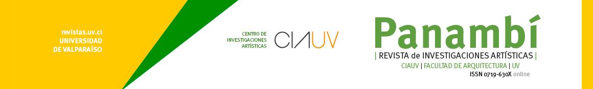 Panambí. Revista de investigaciones Artísticas de la Universidad de Valparaíso